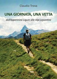 Una giornata, una vetta dall'Appennino Ligure alle Alpi Lepontine