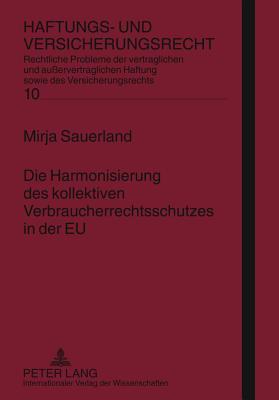 Die Harmonisierung Des Kollektiven Verbraucherrechtsschutzes in Der Eu