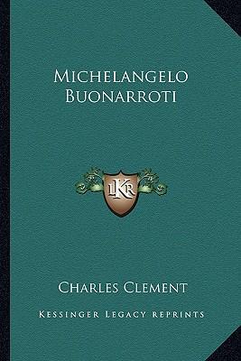 Michelangelo Buonarroti Michelangelo Buonarroti