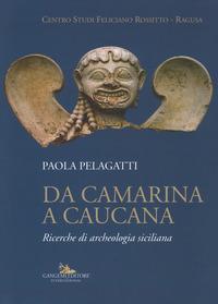 Da Camarina a Caucana. Ricerche di archeologia siciliana