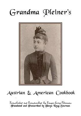 Grandma Pleiner's Austrian & American Cookbook