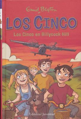 Los Cinco en Billycock Hill/ Five Go to Billycock Hill