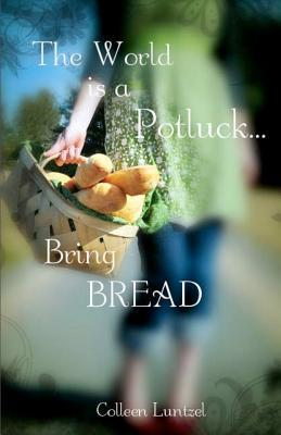 The World Is a Potluck... Bring Bread
