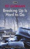Breaking Up Is Hard ...