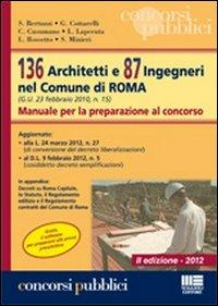 136 architetti e 87 ingegneri nel comune di Roma. Manuale per la preparazione al concorso