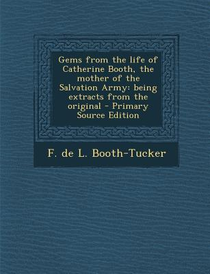 Gems from the Life of Catherine Booth, the Mother of the Salvation Army