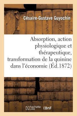 Absorption, Action Physiologique et Therapeutique
