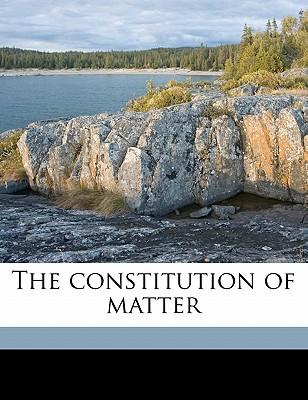 The Constitution of Matter