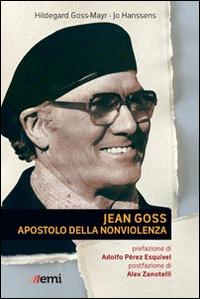 Jean Goss. Apostolo della nonviolenza