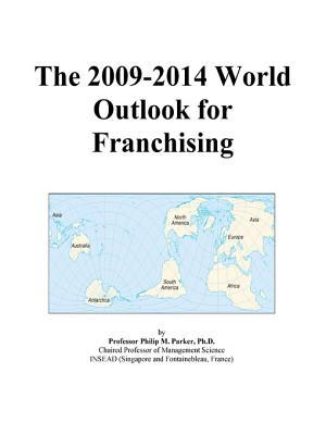 The 2009-2014 World Outlook for Franchising