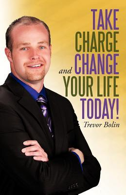 Take Charge and Change Your Life Today!