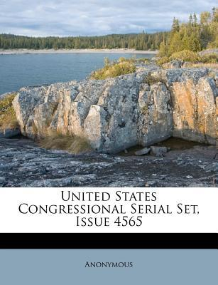 United States Congressional Serial Set, Issue 4565