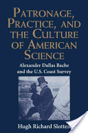 Patronage, Practice, and the Culture of American Science