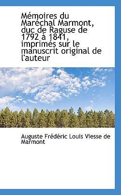Mmoires Du Marchal Marmont, Duc de Raguse de 1792 1841, Impr