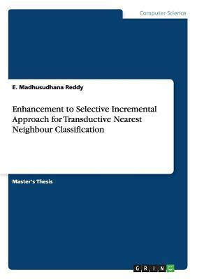 Enhancement to Selective Incremental Approach for Transductive Nearest Neighbour Classification