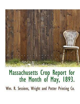 Massachusetts Crop Report for the Month of May, 1893