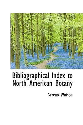 Bibliographical Index to North American Botany