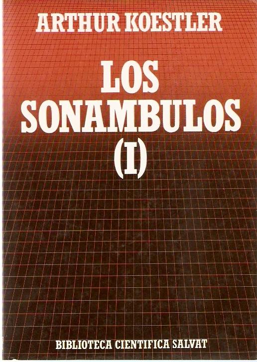 LOS SONAMBULOS : EL ORIGEN Y DESARROLLO DE LA COSMOLOGIA
