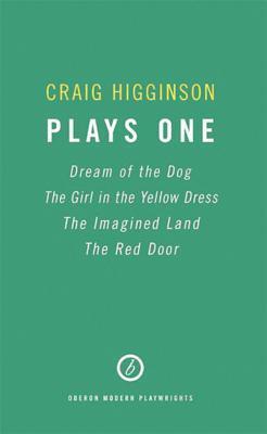 Craig Higginson Three Plays
