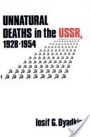 Unnatural Deaths in the USSR, 1928-1954