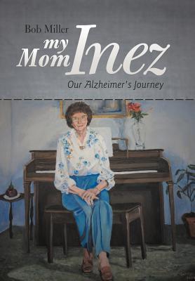 My Mom Inez