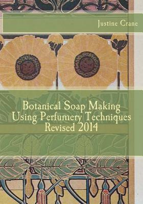 Botanical Soap Making Using Perfumery Techniques 2014