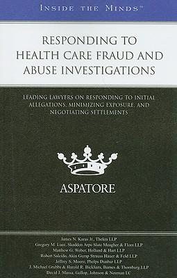 Responding to Health Care Fraud and Abuse Investigations