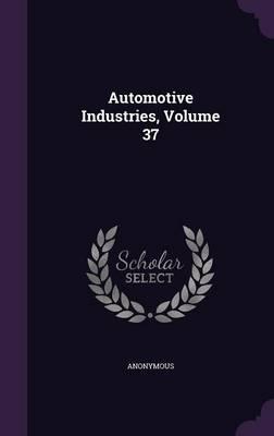 Automotive Industries, Volume 37