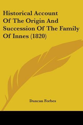 Historical Account of the Origin and Succession of the Family of Innes (1820)