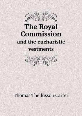 The Royal Commission and the Eucharistic Vestments