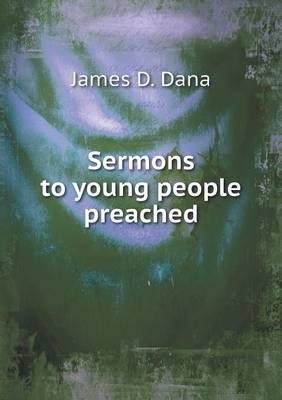 Sermons to Young People Preached