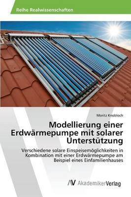 Modellierung einer Erdwärmepumpe mit solarer Unterstützung