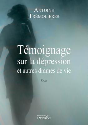 Témoignage sur la dépression et autres drames de vie