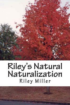 Riley's Natural Naturalization