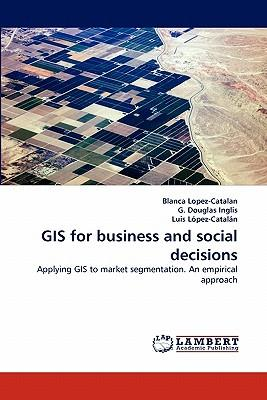 GIS for business and social decisions