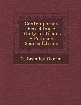 Contemporary Preaching a Study in Trends
