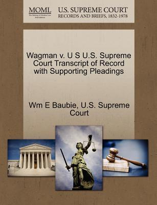 Wagman V. U S U.S. Supreme Court Transcript of Record with Supporting Pleadings