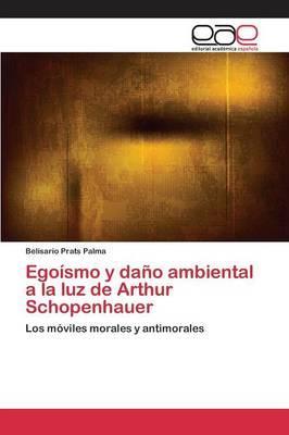Egoísmo y daño ambiental a la luz de Arthur Schopenhauer