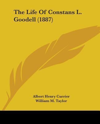 The Life of Constans L. Goodell (1887)