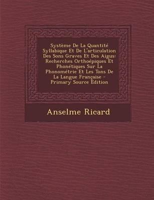 Systeme de La Quantite Syllabique Et de L'Articulation Des Sons Graves Et Des Aigus