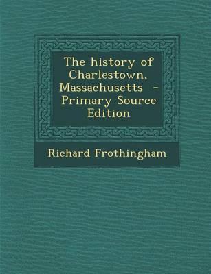 The History of Charlestown, Massachusetts