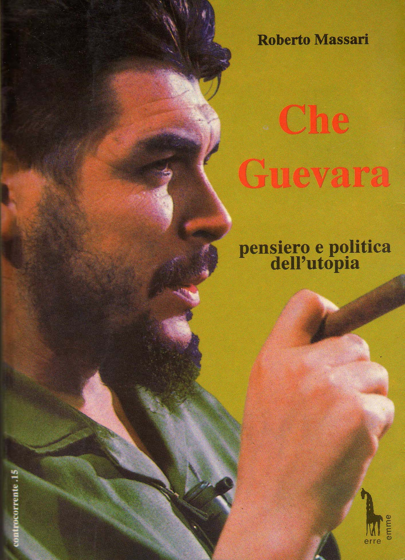 Che Guevara: pensiero e politica dell'utopia