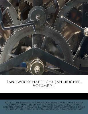 Preussens Landwirthschaftliche Verwaltung in Den Jahren 1875, 1876, 1877.