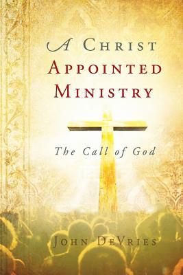 A Christ Appointed Ministry