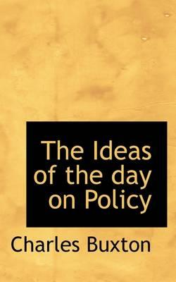 The Ideas of the day on Policy