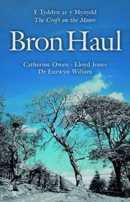Bron Haul - Y Tyddyn ar y Mynydd/The Croft on the Moors