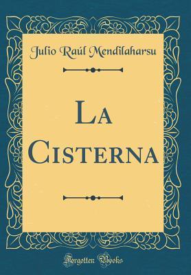 La Cisterna (Classic Reprint)
