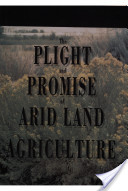 The Plight and Promise of Arid Land Agriculture