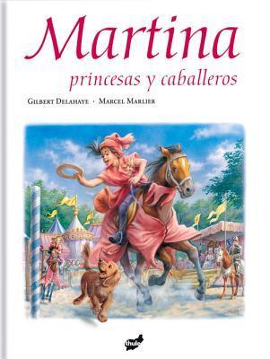 Martina, princesas y caballeros / Martina, princesses and knights
