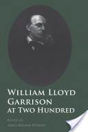 William Lloyd Garrison at Two Hundred